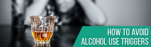 How To Avoid Alcohol Use Triggers