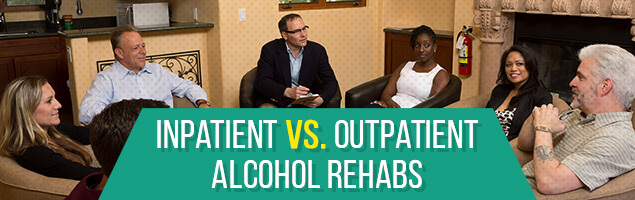 Inpatient vs. Outpatient Alcohol Rehabs