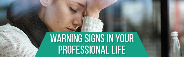 Warning Signs In Your Professional Life