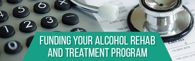 Funding Your Alcohol Rehab Program