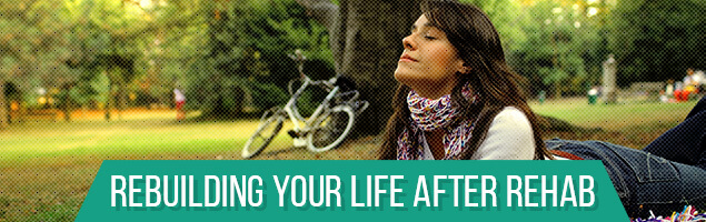Rebuilding Your Life After Rehab