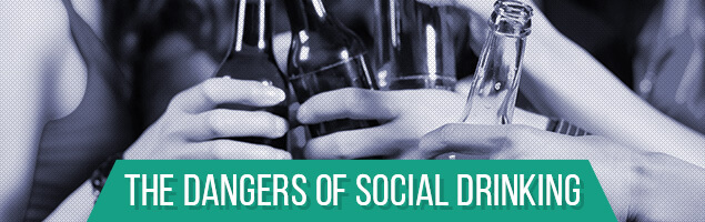 The Dangers of Social Drinking