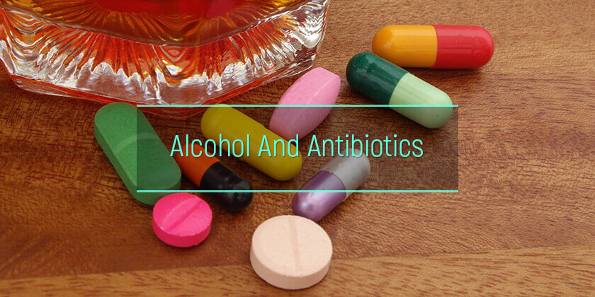 alcohol and antibiotics