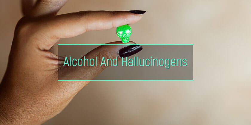 alcohol and hallucinogens