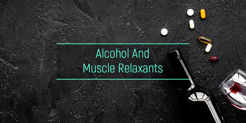 alcohol and muscle relaxants
