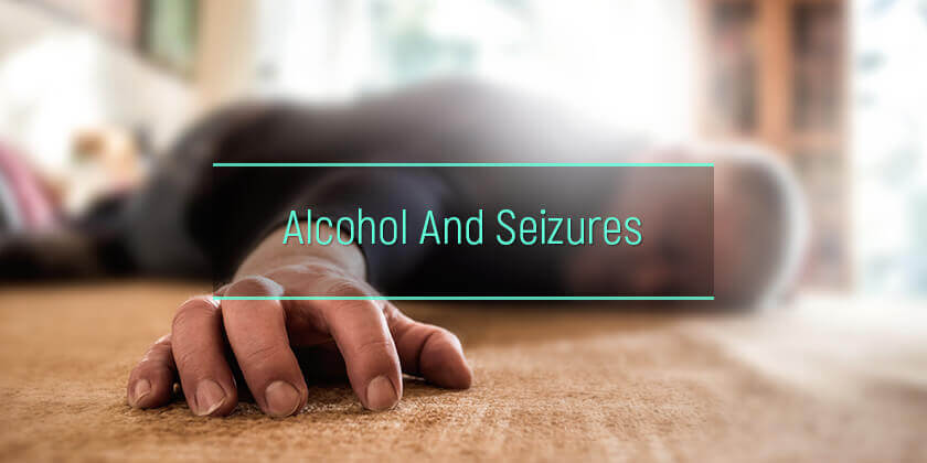 seizures from alcohol abuse