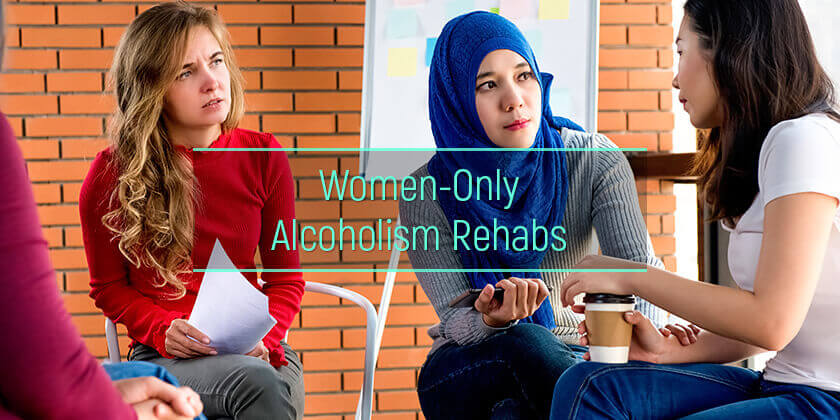 alcohol rehabs for women only