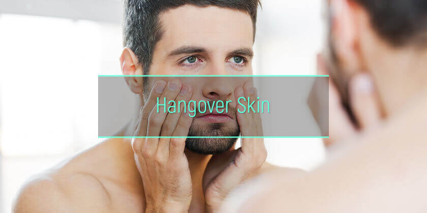 Hangover Skin: Dry, Itchy, Red, Burning, Greasy Skin After