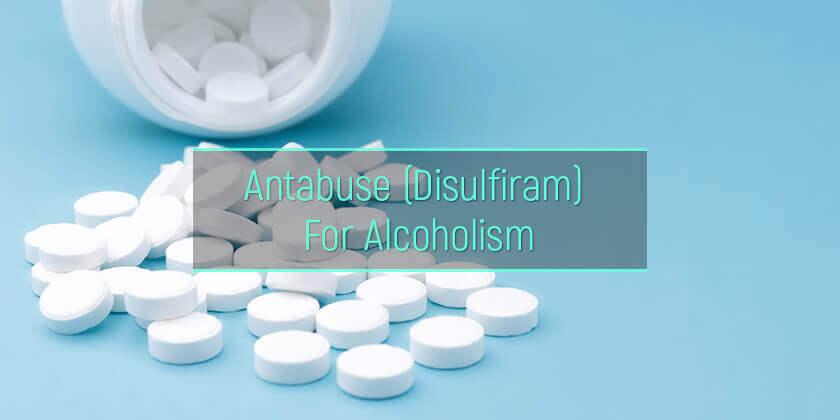 disulfiram for alcoholism