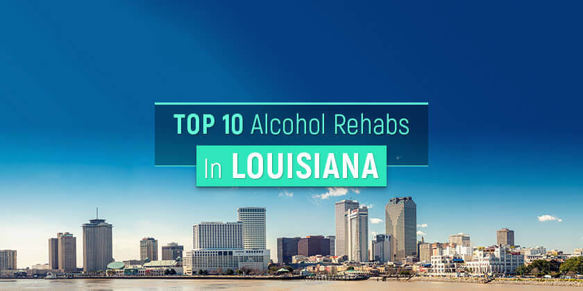 best alcohol rehabs in Lousiana